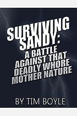 Surviving Sandy: A Battle Against That Deadly Whore Mother Nature