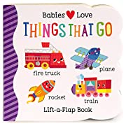 Things That Go: Lift-a-Flap Board Book (Babies Love)