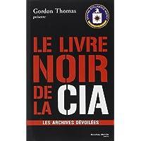 LIVRE NOIR DE LA CIA (LE) : LES ARCHIVES DÉVOILÉES
