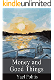 Money and Good Things (The Olivia Series Book 5)
