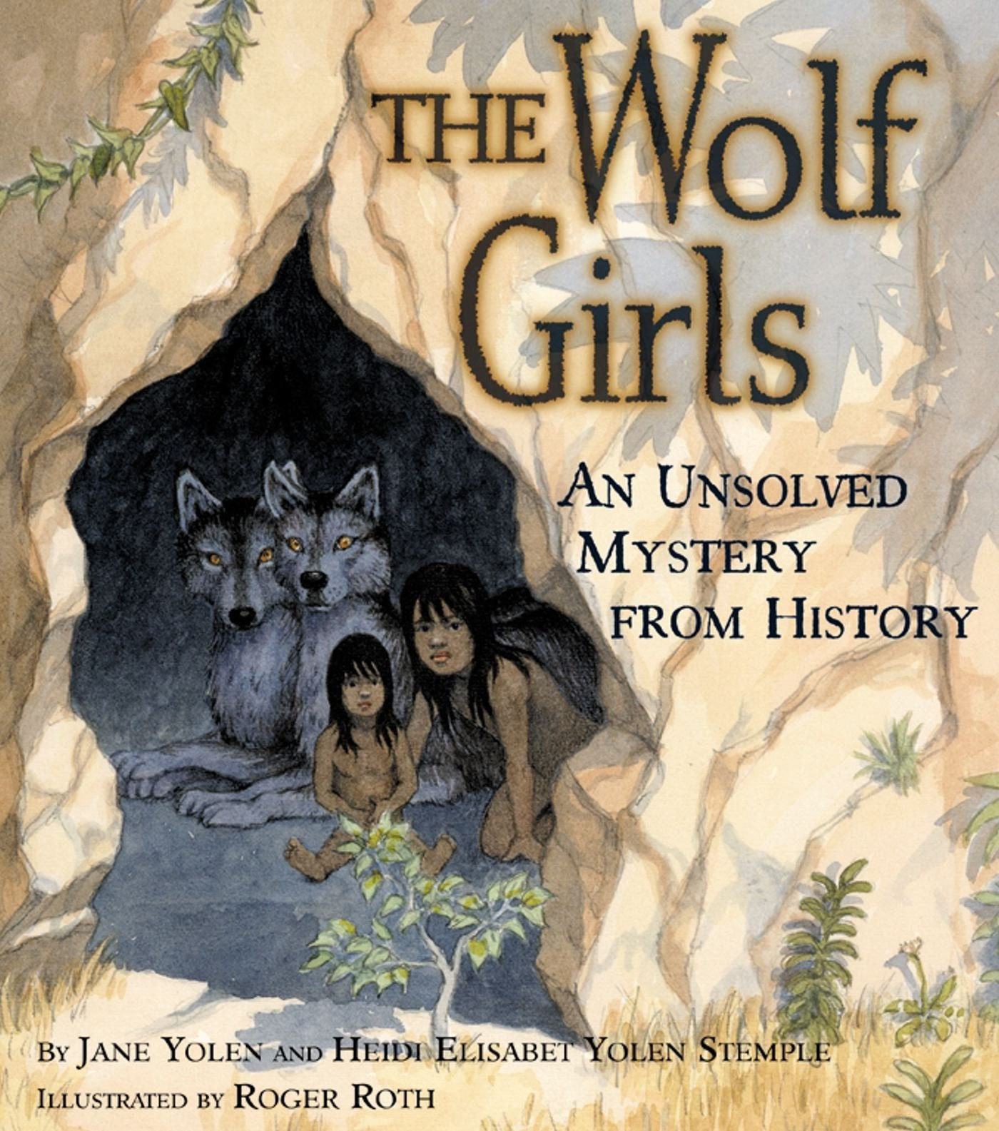 the wolf girls an unsolved mystery from history jane yolen heidi