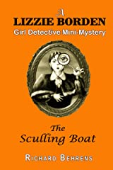 The Sculling Boat: A Lizzie Borden, Girl Detective Mystery (Lizzie Borden, Girl Detective Mini-Mysteries Book 5)