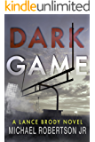 Dark Game (Lance Brody Book 1)