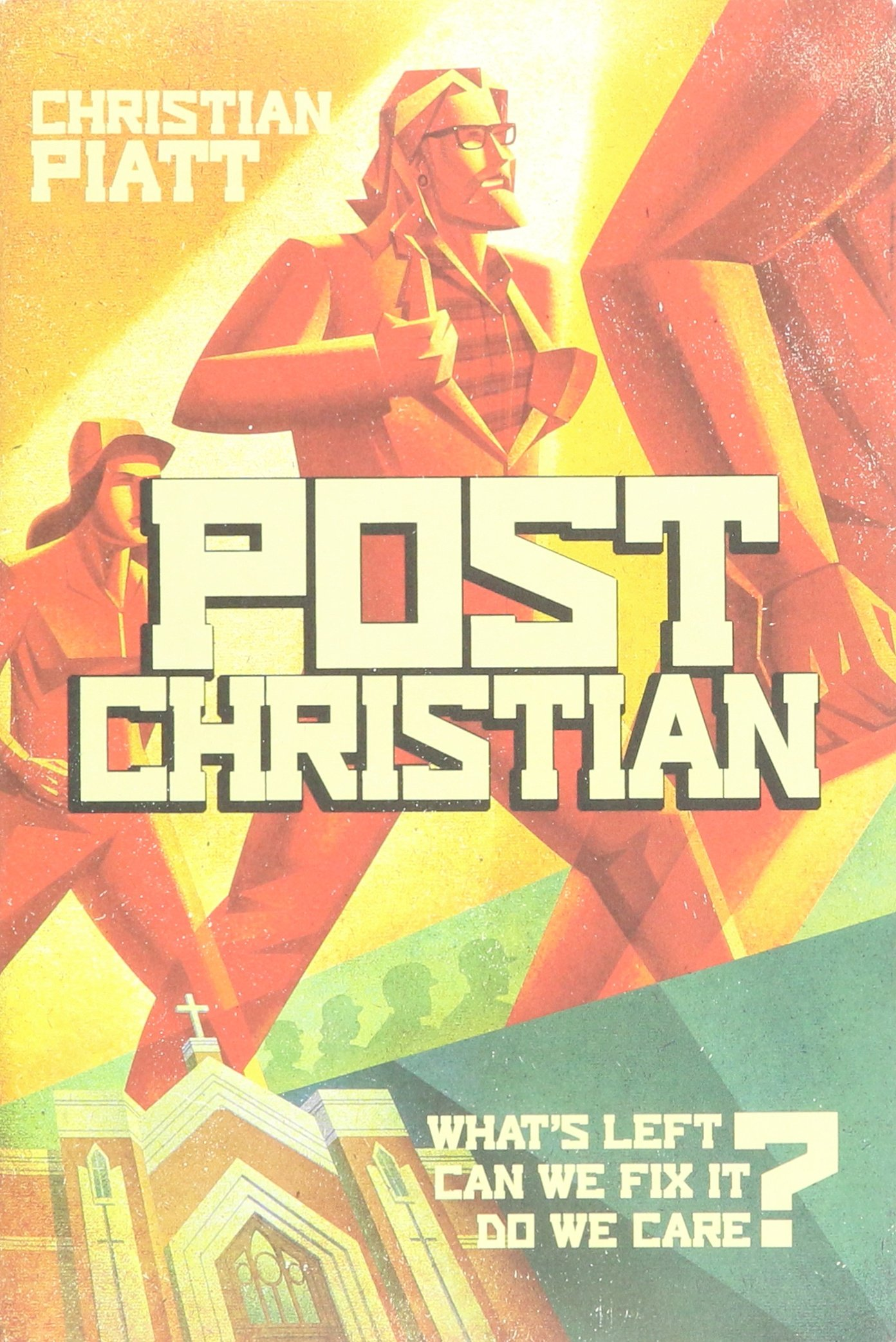Download postChristian: What's Left? Can We Fix It? Do We Care? pdf epub