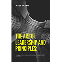 The Art of Leadership and Principles : The AT & T Connection, Accountability, Democracy and Trust (English Edition)