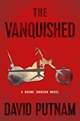 The Vanquished: A Bruno Johnson Novel (A Bruno Johnson Thriller Book 4) Kindle Edition