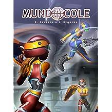 MundoCole (Cómic) (Spanish Edition) Apr 3, 2013