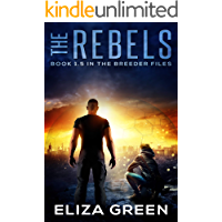 The Rebels: Book 1.5, The Breeder Files