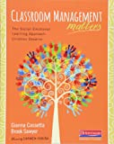 Classroom Management Matters: The Social--Emotional Learning Approach Children Deserve