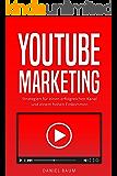 Youtube Marketing: Strategien für einen erfolgreichen Kanal und einem hohen Einkommen