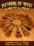 Discovering the Ukulele: A Beginner's Guide to