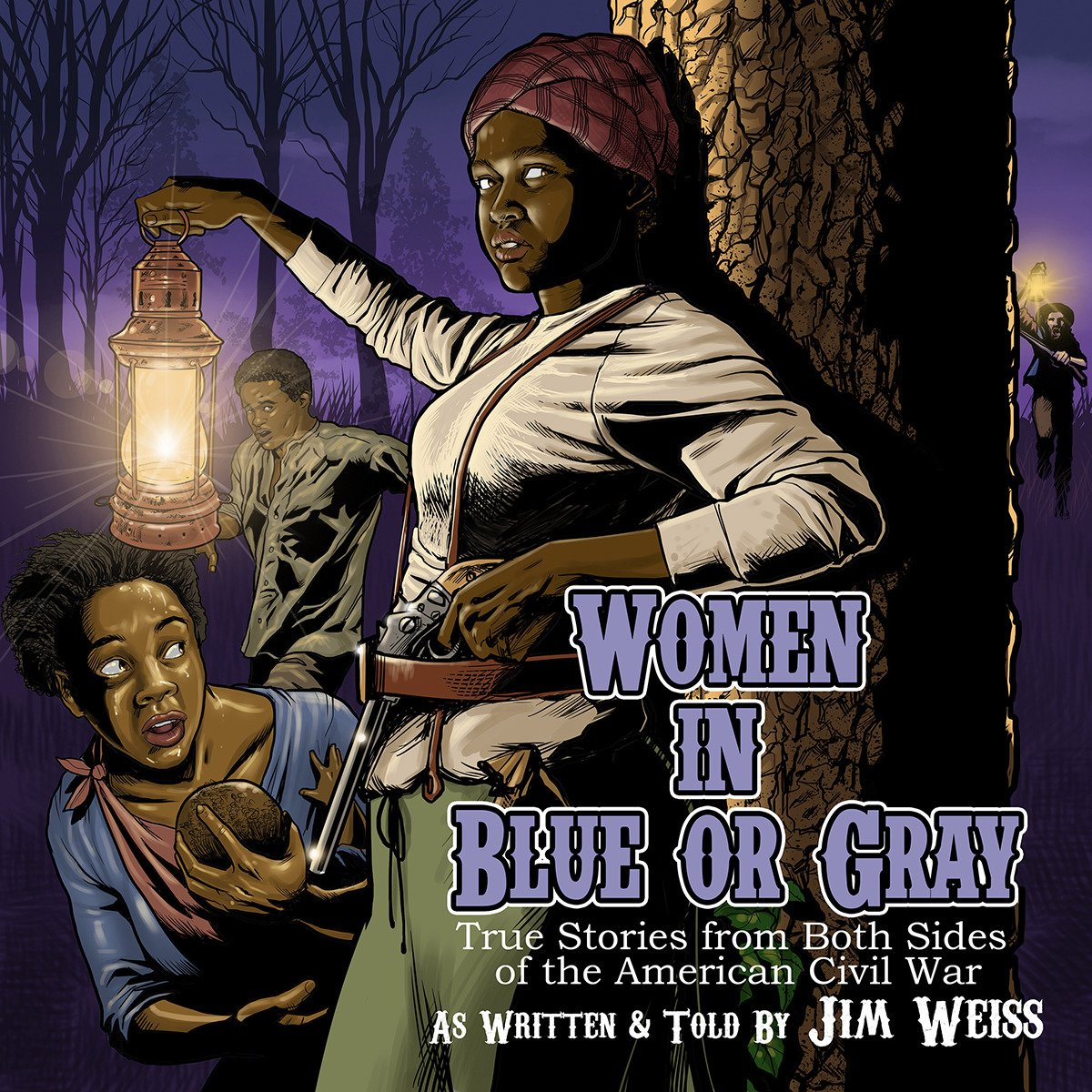 Women in Blue or Gray: True Stories from Both Sides of the American Civil War