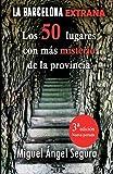 La Barcelona extraña. 50 lugares con misterio de la provincia. 3ª edición