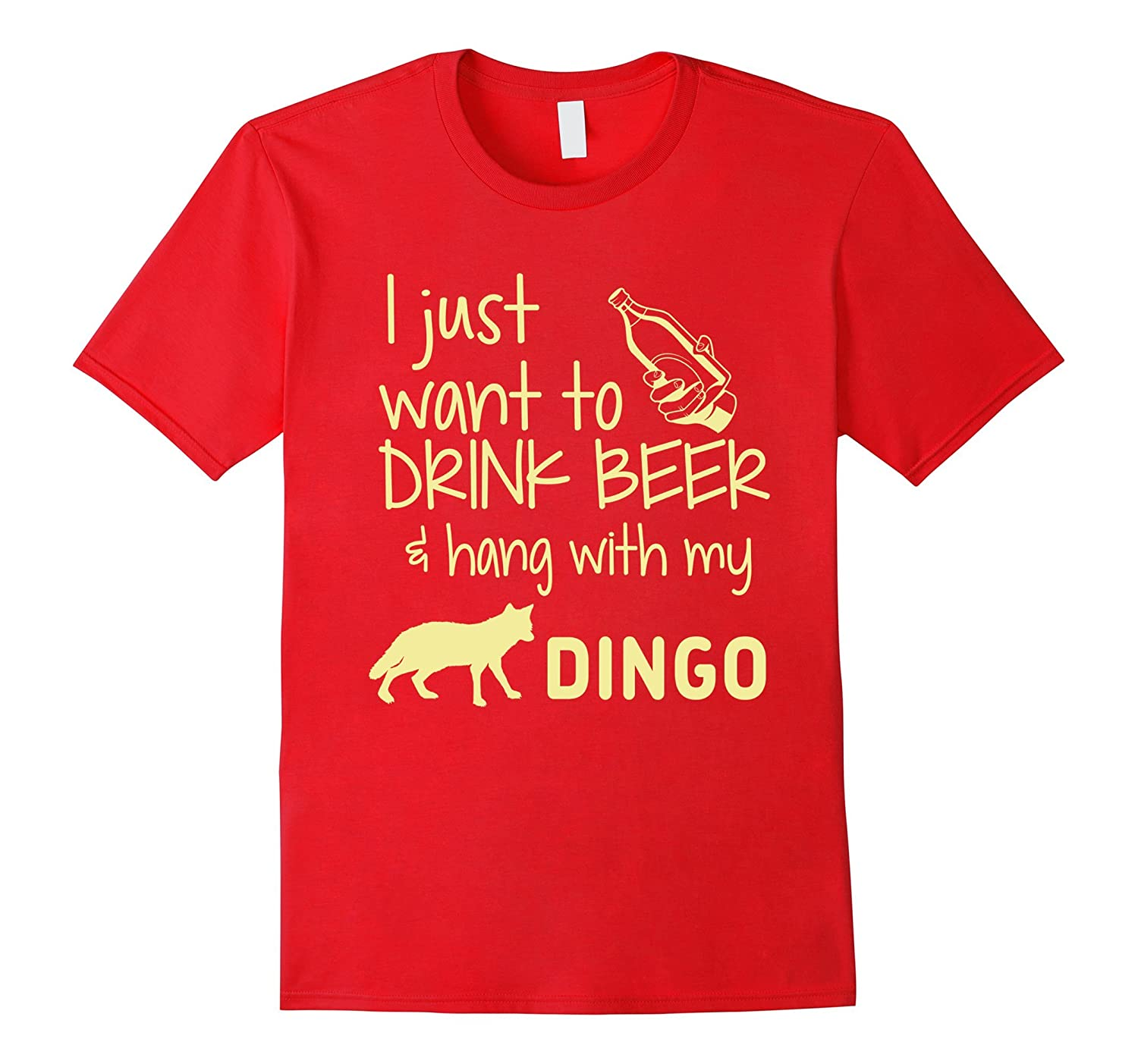 I Just Want To Drink Beer Hang With My Dingo T-Shirt-TH
