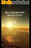 Emanation (Shadeward Book 1)