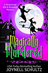 Magically Murdered: A Witch Cozy Mystery (Paranormal Bed & Breakfast Mysteries Book 1) Kindle Edition