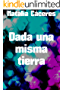 Dada una misma tierra (Spanish Edition)