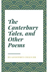 The Canterbury Tales, and Other Poems Kindle Edition