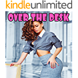OVER THE DESK - Explicit Forbidden Erotic Taboo Collection