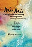 Mia Mia Aboriginal Community Development: Fostering Cultural Security