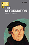 A Short History of the Reformation (Short Histories)