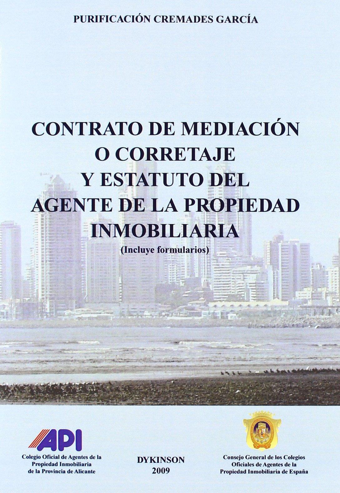 Contrato de mediación o corretaje y estatuto agente de la propiedad inmobiliaria: Incluye formularios: Amazon.es: Cremades García, Purificación: Libros