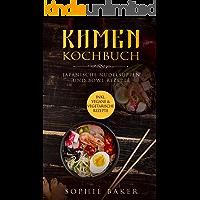 Ramen Kochbuch: Japanische Nudelsuppen Rezepte. Bowl Rezepte. Inklusive vegane und vegetarische Rezepte! Das Buch mit Grundlagen und Suppen aus der Schüssel / Bowl für jeden Tag. Kochen für Zuhause!