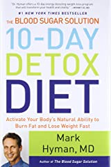 The Blood Sugar Solution 10-Day Detox Diet: Activate Your Body's Natural Ability to Burn Fat and Lose Weight Fast Hardcover