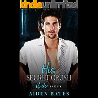 His Secret Crush: A Fort Greene Novel (Under Siege Book 1) book cover