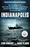 Indianapolis: The True Story of the Worst Sea Disaster in U.S. Naval History and the Fifty-Year Fight to Exonerate an…
