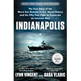 Indianapolis: The True Story of the Worst Sea Disaster in U.S. Naval History and the Fifty-Year Fight to Exonerate an Innocen