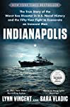 Indianapolis: The True Story of the Worst Sea Disaster in U.S. Naval History and the Fifty-Year Fight to Exonerate an...