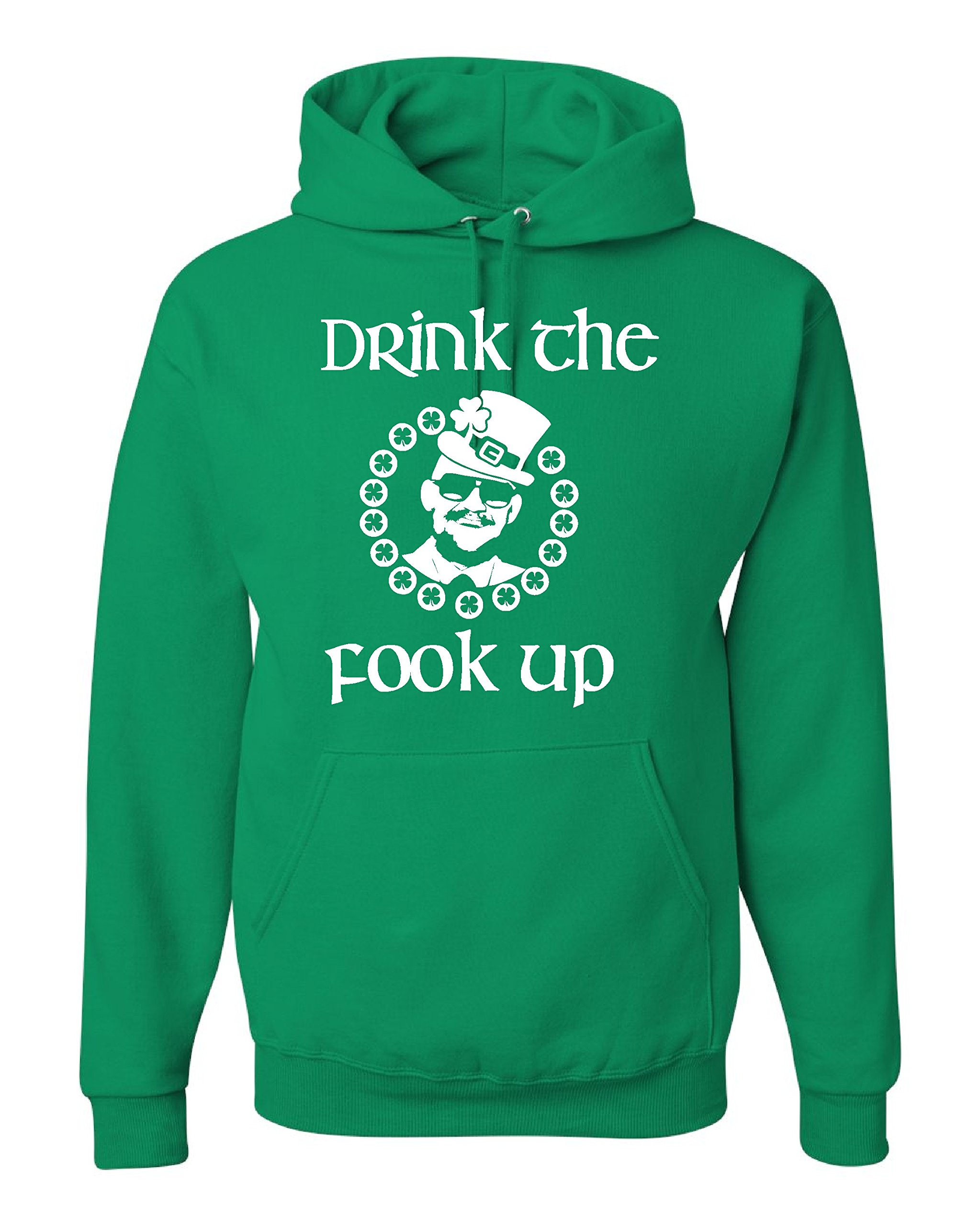 Drink The Fook Up St Patick S Day Irish Hooded 7446 Shirts