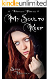 My Soul to Keep (Rise of the Fallen Book 1)