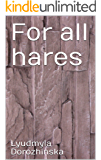 For all hares