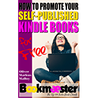 How to Promote Your Self-Published Kindle Books for Free: Forget Facebook groups! There's a better way to promote your self-published book for free. (On Writing and Self-Publishing a Book 1)