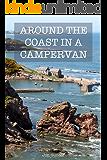Around The Coast In A Campervan