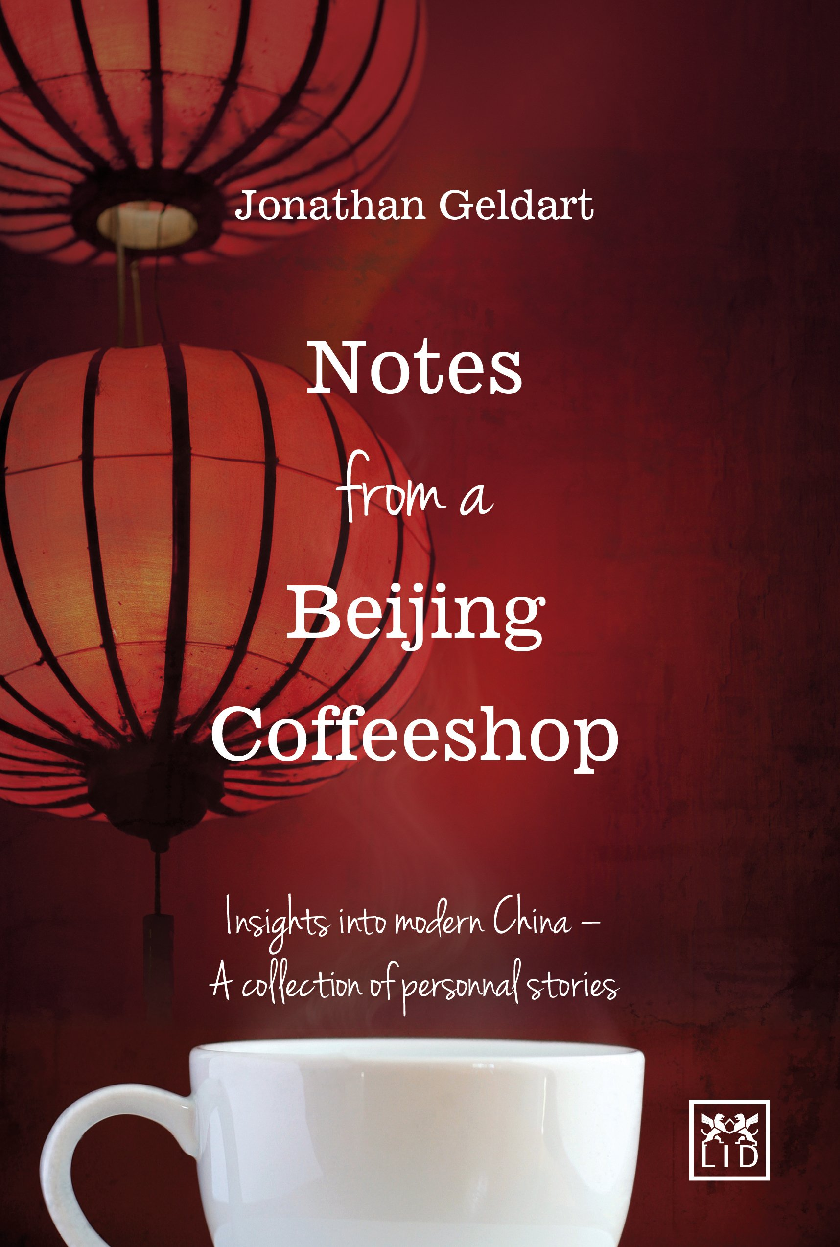 Notes from a Beijing Coffeeshop: Insights into Modern Chinaa Collection of Personal Stories ebook