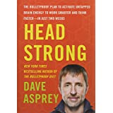 Head Strong: The Bulletproof Plan to Activate Untapped Brain Energy to Work Smarter and Think Faster-in Just Two Weeks (Bulle