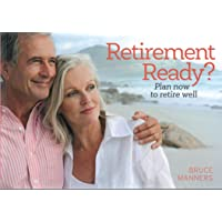 Retirement Ready?: Plan now to retire well