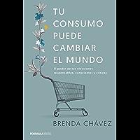 Tu consumo puede cambiar el mundo: El poder