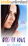 Bad at Love: A Second Chance/Secret Baby Romance