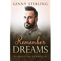 Remember Dreams: A Second Chance Military Romance (Healing Hearts Book 8)