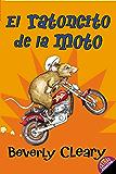 El ratoncito de la moto: The Mouse and the Motorcycle (Spanish edition)