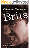 "The Centurion Chronicles Book Five ""The Brits"""