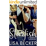 Starfish: A Steamy and Humorous Rock Star Romance (Starfish: A Rock Star Romance Book 1)
