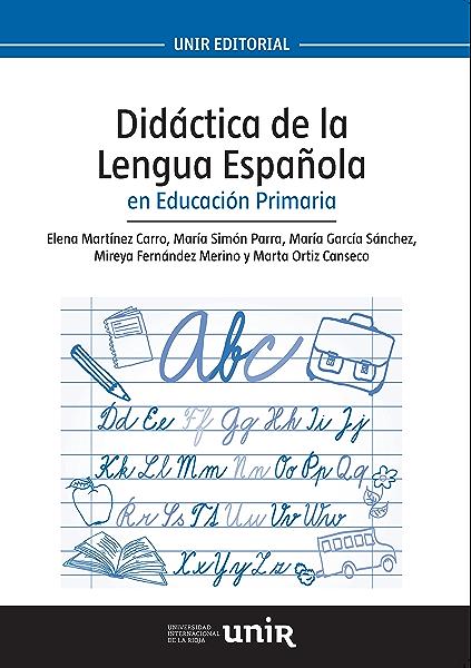 Didáctica de la Lengua Española en Educación Primaria eBook: Martínez Carro, Elena, Simón, María, García Sánchez, María, Fernández, Mireya, Ortiz, Marta: Amazon.es: Tienda Kindle