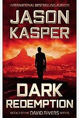 Dark Redemption: An Action Thriller Novel (David Rivers Book 3) Kindle Edition