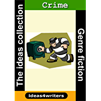 Crime Writing (Ideas for Writers Book 14)