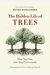 The Hidden Life of Trees: What They Feel, How They Communicate—Discoveries from A Secret World (The Mysteries of Nature Book 1) Kindle Edition
